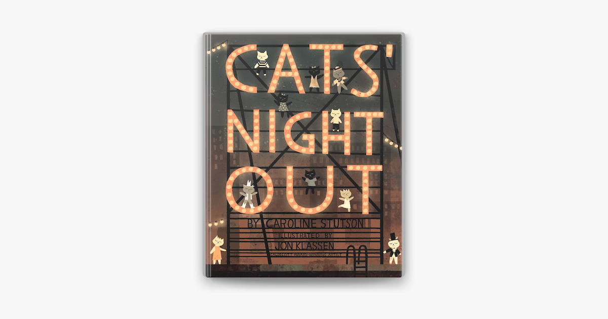 Cats' Night Out - Caroline Stutson