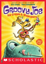 Groovy Joe: Ice Cream & Dinosaurs (Groovy Joe #1) - Eric Litwin