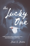 The Lucky One A Chilling True Account Of Child Sex Trafficking And One Survivors Journey From Brutal Captivity To A Life Of Freedom