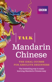 Talk Mandarin Chinese Enhanced eBook (with audio) - Learn Mandarin Chinese with BBC Active
