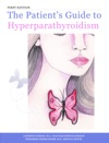 The Patients Guide To Hyperparathyroidism