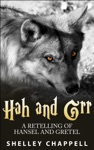 Hah And Grr A Retelling Of Hansel And Gretel