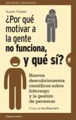 ¿Por qué motivar a la gente no funciona, y qué sí?