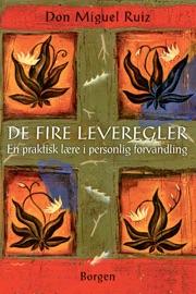 De fire leveregler - Don Miguel Ruiz by  Don Miguel Ruiz PDF Download