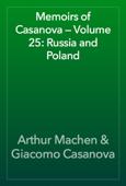 Memoirs of Casanova — Volume 25: Russia and Poland