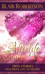 Afterlife Connections True Stories That Prove Love Never Dies 3 Easy Steps Psychic Series