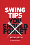Swing Tips You Should Forget