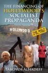 The Financing Of Hollywoods Socialist Propaganda