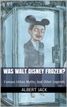 Was Walt Disney Frozen Famous Urban Myths And Other Legends