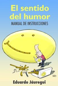 El sentido del humor: manual de instrucciones Book Cover