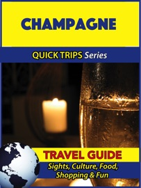 CHAMPAGNE TRAVEL GUIDE (QUICK TRIPS SERIES)