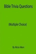 Bible Trivia Questions (Multiple Choice)