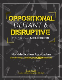 OPPOSITIONAL, DEFIANT & DISRUPTIVE CHILDREN AND ADOLESCENTS