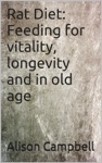 Rat Diet Feeding For Vitality Longevity And In Old Age