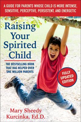 Raising Your Spirited Child, Third Edition - Mary Sheedy Kurcinka book