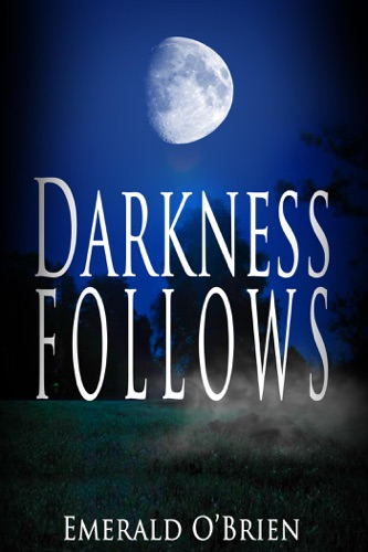 Emerald O'Brien - Darkness Follows