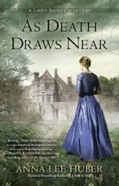 As Death Draws Near - Anna Lee Huber