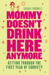 Mommy Doesnt Drink Here Anymore