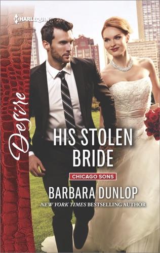 Barbara Dunlop - His Stolen Bride