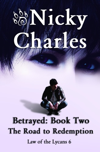 Nicky Charles - Betrayed: Book Two - The Road to Redemption