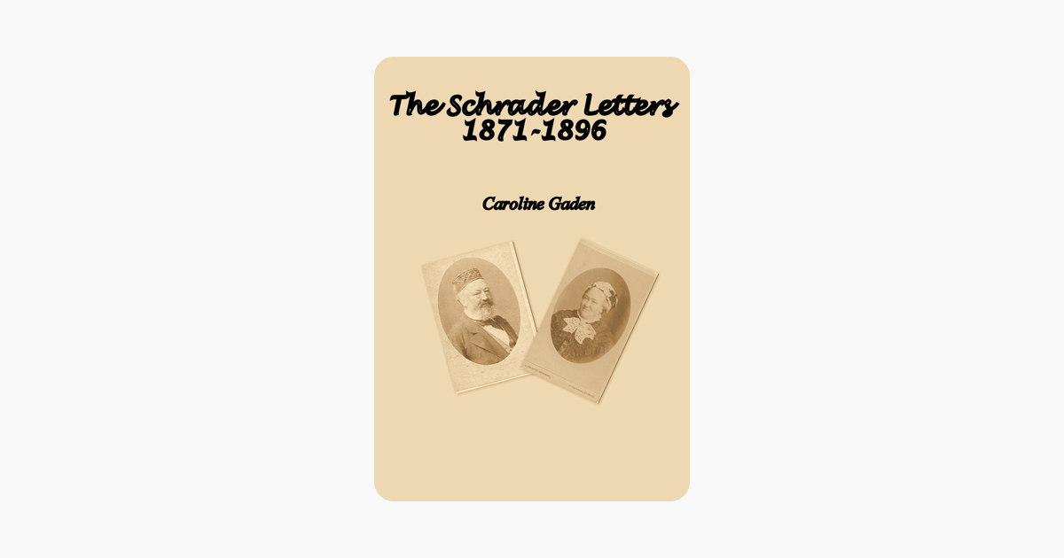 The Schrader Letters 1871-1896