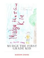 Mudge the First Grade Kid
