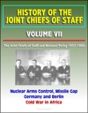 History Of The Joint Chiefs Of Staff Volume VII The Joint Chiefs Of Staff And National Policy 1957-1960 - Nuclear Arms Control Missile Gap Germany And Berlin Cold War In Africa