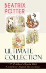 BEATRIX POTTER Ultimate Collection - 22 Childrens Books With Complete Original Illustrations