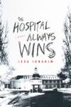 The Hospital Always Wins
