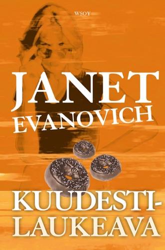 Janet Evanovich & Hanna Tarkka - Kuudestilaukeava