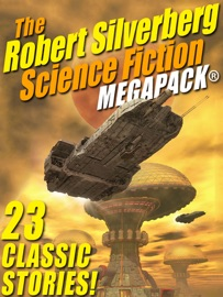 The Robert Silverberg Science Fiction MEGAPACK® PDF Download