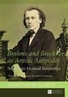 Brahms And Bruckner As Artistic Antipodes