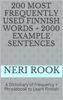 Neri Rook - 200 Most Frequently Used Finnish Words + 2000 Example Sentences: A Dictionary of Frequency + Phrasebook to Learn Finnish artwork