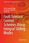 Fault Tolerant Control Schemes Using Integral Sliding Modes