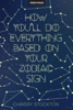 Chrissy Stockton - How You'll Do Everything Based On Your Zodiac Sign artwork