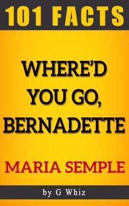 Where'd You Go, Bernadette – 101 Amazing Facts image