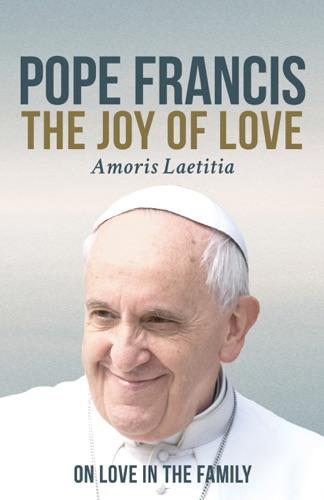 Pope Francis - The Joy of Love (Amoris Laetitia)