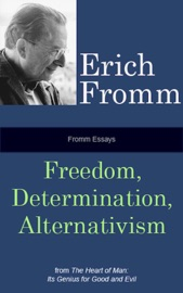 Fromm Essays: Freedom, Determinism, Alternativism PDF Download