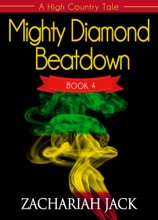 A High Country Tale: The Fourth Tale-- Mighty Diamond Beat Down, A Tride & True Saga
