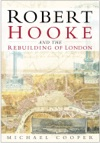 Robert Hooke And The Rebuilding Of London
