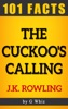 The Cuckoo's Calling – 101 Amazing Facts