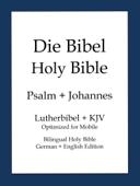 Holy Bible, German and English Edition: Psalms and John