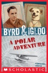 Byrd  Igloo A Polar Adventure