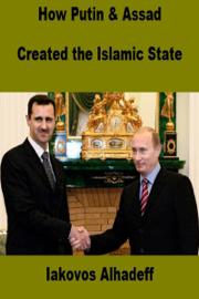 How Putin and Assad Created the Islamic State
