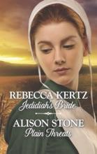 Jedidiah's Bride & Plain Threats
