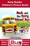 Noah And The Scary School Bus Early Reader - Childrens Picture Books