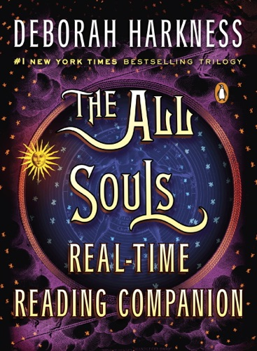 Deborah Harkness - The All Souls Real-time Reading Companion