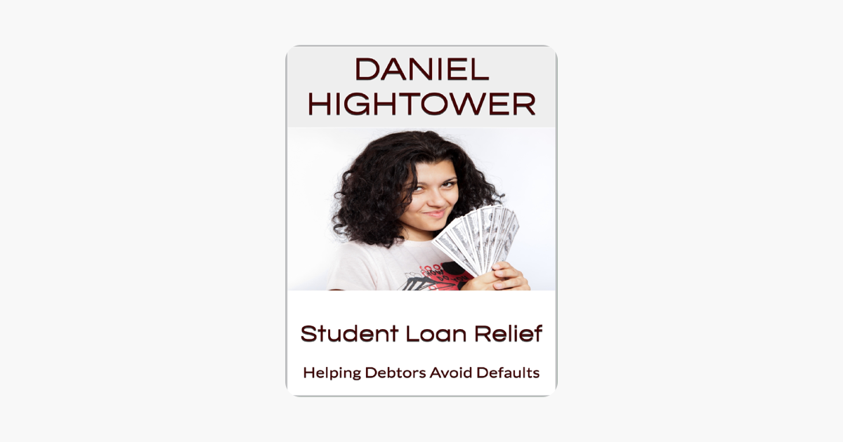 Student Loan Relief: Helping Debtors Avoid Defaults