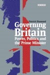 Governing Britain  Power Politics And The Prime Minister