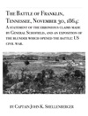 The Battle Of Franklin Tennessee November 30 1864 A Statement Of The Erroneous Claims Made By General Schofield And An Exposition Of The Blunder Which Opened The Battle